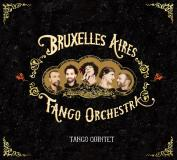 SOLD OUT: BRUXELLES AIRES TANGO ORCHESTRA (Tango Quintet)