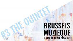BRUSSELS MUZIEQUE CHAMBER MUSIC SESSIONS- THE QUINTET: BEETHOVEN-SCHUBERT